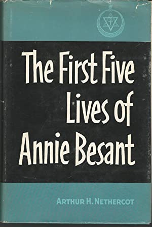 The First Five Lives of Annie Besant: Besant, Annie Wood)