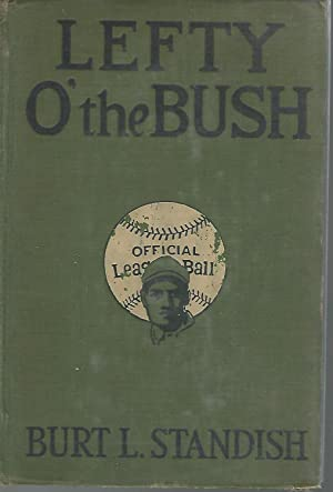Lefty O' the Bush (The Big League: Standish, Burt L