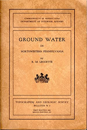 Ground Water in Northwestern Pennsylvania (Topographic and Geologic Survey Bulletin W3): Leggette, ...