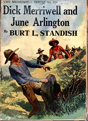 Dick Merriwell and June Arlington; or, His Best pal (#234 in series): Standish, Burt L Pseud.) ...