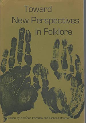 Toward New Perspectives in Folklore (Publicatins of the American Folklore Society bibliographical ...