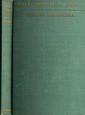 The Middle Span: Vol. II: Persons and: Santayana, George