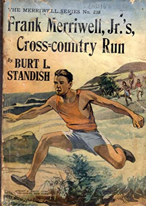Frank Merriwell, Jr.'s Cross-Country Run, or, At the Head of the Field (#238 in series): ...