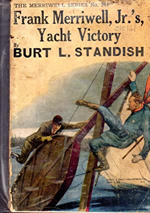 Frank Merriwell, Jr.'s Yacht Victory, or, Clear Eye and Steady Hand (#244 in series): Standish...