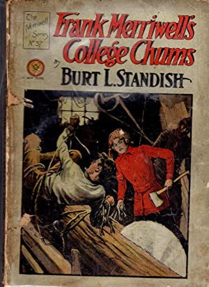 Frank Merriwell's College Chums; or, A Stand for Clean Living (#37 in series): Standish, Burt L...