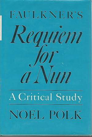 Faulkner's Requiem For a Nun: A Critical: Faulkner, William Pseud.)