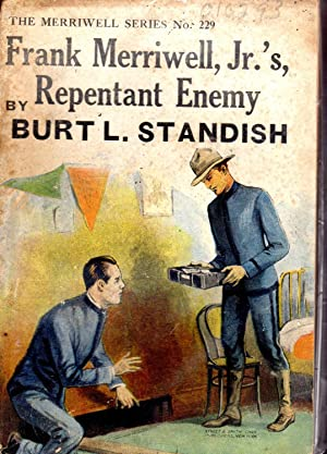 Frank Merriwell, Jr.'s Repentant Enemy; or, Standing By His colours (#229 in series): Standish,...