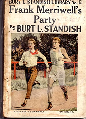 Frank Merriwell's Party; or, Fun and Frolic (#12 in series): Standish, Burt L Pseud.) Patten, ...