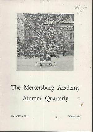 The Mercersburg Academy Alumni Quarterly: Mercersburg Academy, Mercersberg, PA: Volume XXXIX, No.2:...