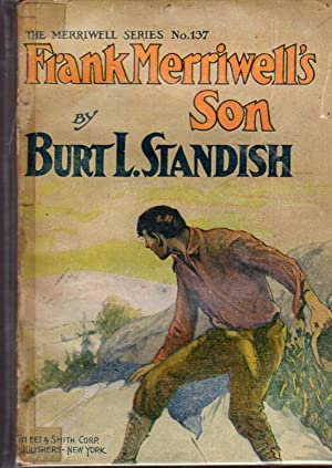Frank Merriwell's Son; or, A Chip of the Old Block (#137 in series): Standish, Burt L Pseud.) ...