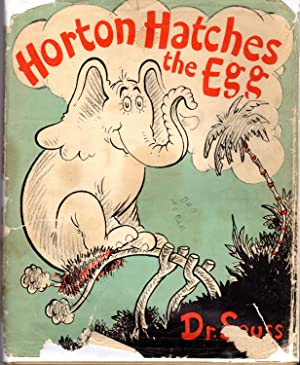 Horton Hatches the Egg: Seuss, Dr. [ Theodor Seus Geisel]