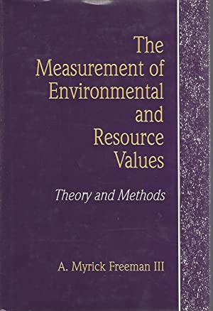 The Measurement of Environmental and Resource Valuesr: Freeman, A. Myrick III