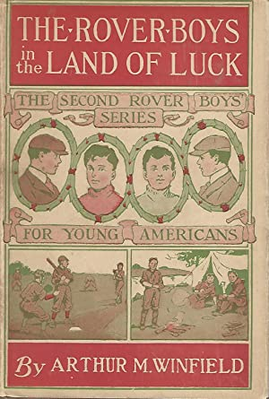 The Rover Boys in the Land Of Luck; or, Or Stirring Adventures in the oil Fields (Rover Boys Second...