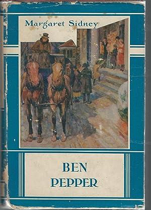 Ben Pepper (Five Little Peppers: Series0: Sidney, Margaret Pseud.)