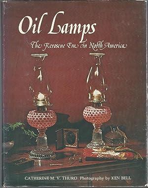 Oil Lamps: The Kerosene Era in North America: Thuro, Catherine M. V.