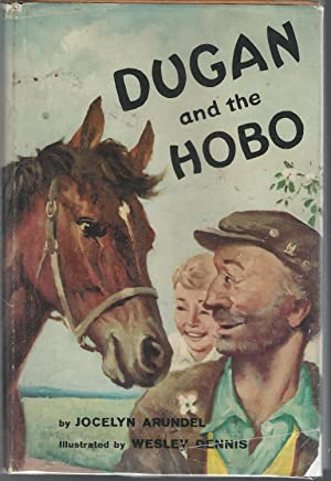 Dugan and the Hobo [SIGNED & Insc By Author]: Arundel, Jocelyn