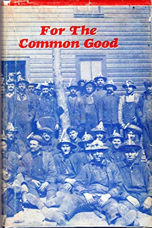 For The Common Good: Finnish Immigrants and the Radical Response to Industrial America: Kami, ...