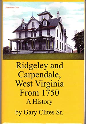 Ridgeley and Carpendale, West Virginia from 1750: Clites, Gary, Sr.