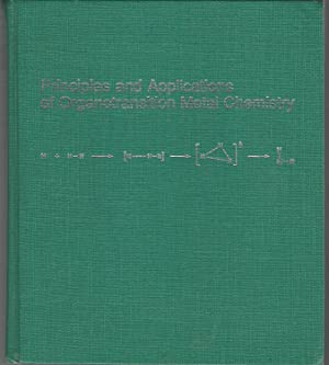 Principles and Applications of Organotransition Metal Chemistry: Collman, James P. (Paddock);...