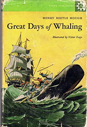 Great Days of Whaling (North Star Books Series): Hough, Henry Beetle