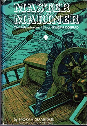 Master Mariner: The Adventurous Life of Joseph: Conrad, Joseph) Smaridge,