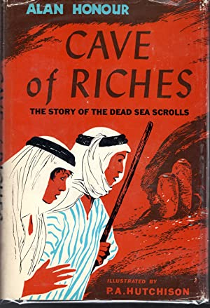 Cave of Riches: The Story of the Dead Sea Scrolls: Honour, Alan