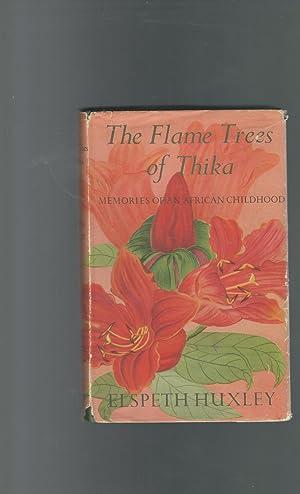 The Flame Trees of Thika: Memories of: Huxley, Elspeth Joscelin