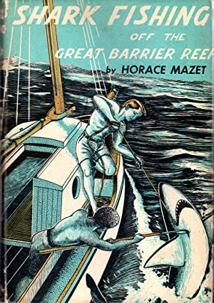 Shark Fishing off the Great Barrier Reef: Mazet, Horace S (Sawyer)