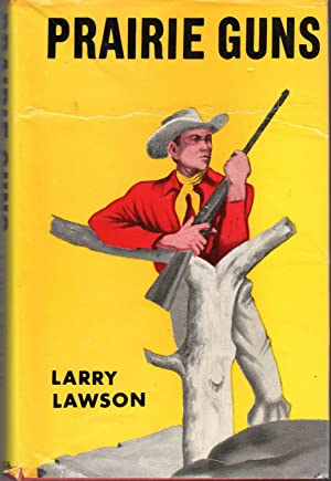 Prairie Guns: Lawson, Larry