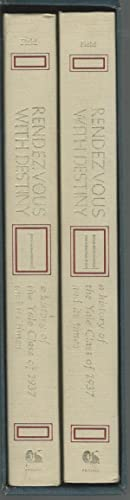 Rendezvous with Destiny: A History of the Yale Class of 1937 and its Times (2 volumes in Slipcase):...