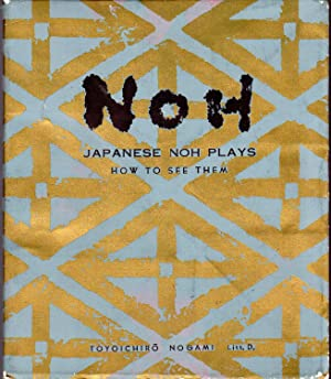 Japanese Noh Plays: How to See Them: Nogami, Toyoichiro