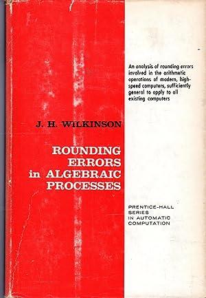 Rounding Errors in Algebraic Processes (Prentice-Hall Series in Automatic Computation): Wilkinson. ...
