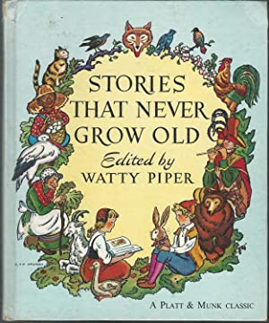 Stories That Never Grow Old: Piper, Watty (Editor)