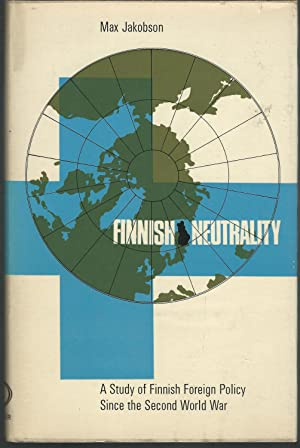 Finnish Neutrality : A Study of Finnish Foreign Policy Since the Second World War: Jakobson, Max
