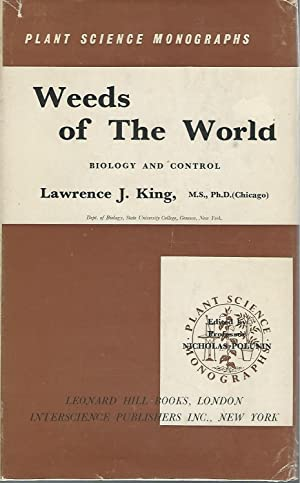 Weeds of the World; Biology and Control (Plant Science Monographs Series): King, Lawrence J.