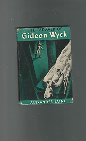 The Cadaver of Gideon Wyck: Laing, Alexander
