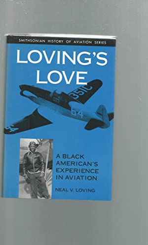 Loving's Love: A Black American's Experience in Aviation (Smithsonian History of Aviation...