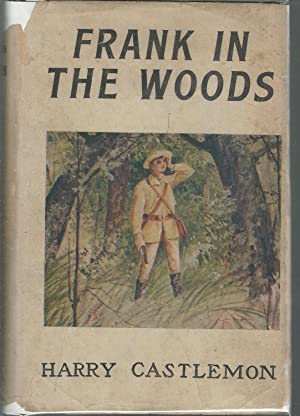 Frank In The Woods (Frank and Archie Series): Castlemon, Harry