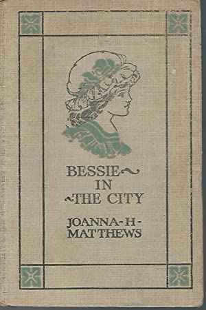 Bessie in the City: Matthews, Joanna H