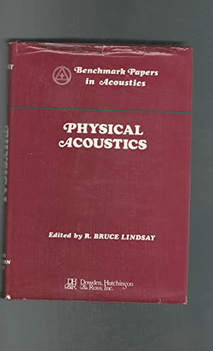 Physical Acoustics (Benchmark Papers in Acoustics Series): Lindsay, R. Bruce (editor)