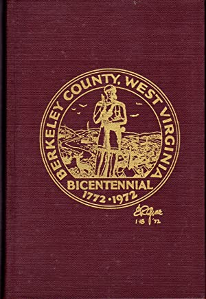 Berkeley County, U.S.A.: A Bicentennial History of a Virginia and West Virginia County, 1772-1972.:...