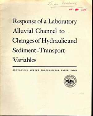 Response of a Laboratory Alluvial Channel to Changes of Hydraulic and Sediment-Transport Variables ...