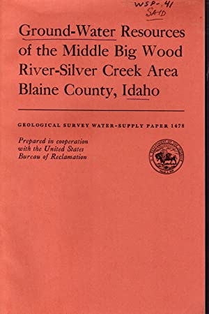 Ground-Water Resources of the Middle Big Wood River-Silver Creek Area Blaine County, Idaho (...