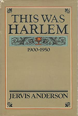 This Was Harlem; A Cultural Portrait, 1900-1950: Anderson, Jervis