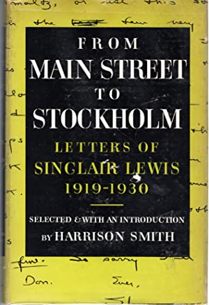 From Main Street to Stockholm: Letters of: Lewis, Sinclair) Smith,