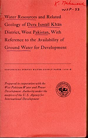 Water Resources and Related Geology of Dera Ismail Khan District, West Pakistan, with Reference to ...