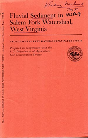 Fluvial Sediment in Salem Fork Watershed, West Virginia, 1972: Sedimentation in Small Drainage ...