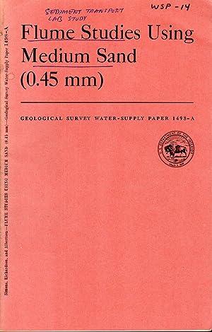 Flume Studies Using Medium Sand (0.45mm): Studies: Simons, D.R.; Richardson,