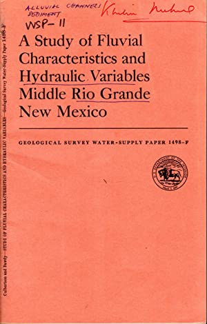 A Study of Fluvial Characteristics and Hydraulic Variables Middle Rio Grande, New Mexico: Studies ...