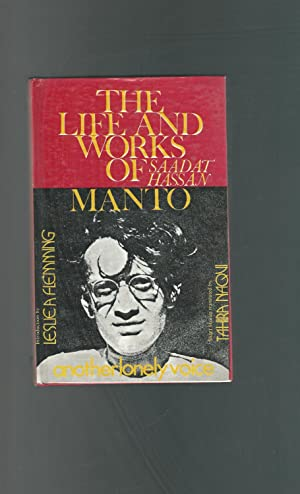 Another Lonely Voice: TheLife and Works of: Manto, Saadat Hassan)